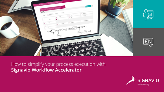 How to simplify your process execution with Signavio Workflow Accelerator